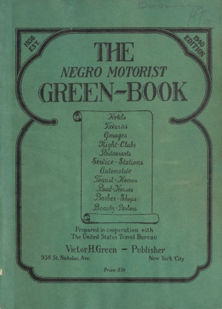 Cover of the book The Negro Motorist Green-Book (1940 edition, scanned at NY Public Library by Victor Hugo Green). This guide book appeared yearly between 1936 and 1966. It informed Black travelers of establishments that would serve them and helped Black travelers navigate